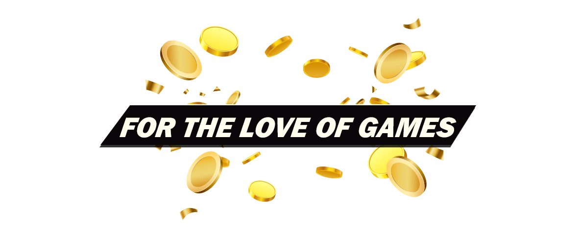 FOR THE LOVE OF GAMES Leaderboard Competition: